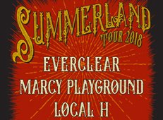 Summerland Tour 2018 Starring Everclear, Marcy Playground, Local H